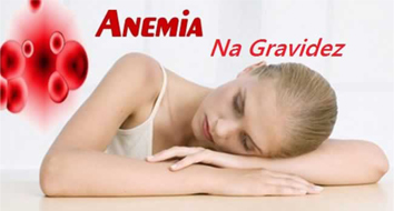 Anemia na gravidez- risco, tratamento e prevenção