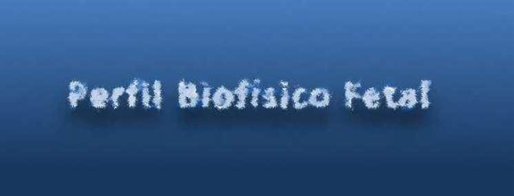 O que é um perfil biofísico fetal